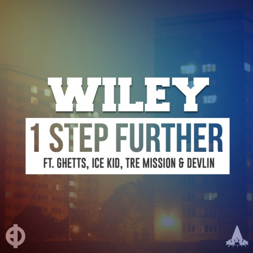 1 Step Further (North American Revox) - Wiley Featuring Ghetts, Ice Kid, Devlin, Tre Mission