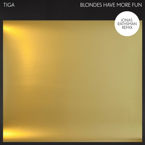 Blondes Have More Fun (Jonas Rathsman Remix) - Tiga