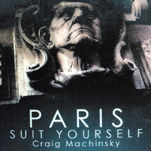 Craig Machinsky - Paris Suit Yourself