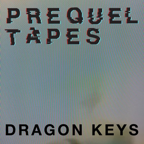 Dragon Keys - Prequel Tapes