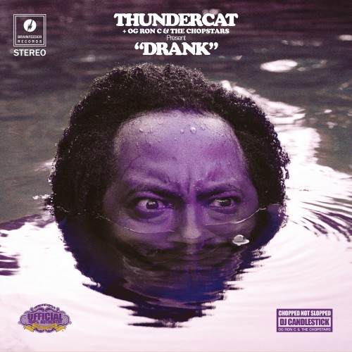 Drank - Thundercat, OG Ron C & The Chopstars