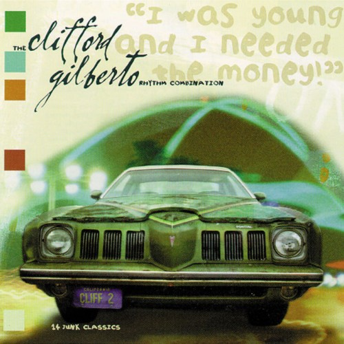 I Was Young and I Needed The Money - The Clifford Gilberto Rhythm Combination