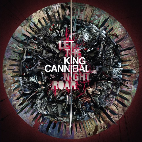 Let The Night Roar - King Cannibal