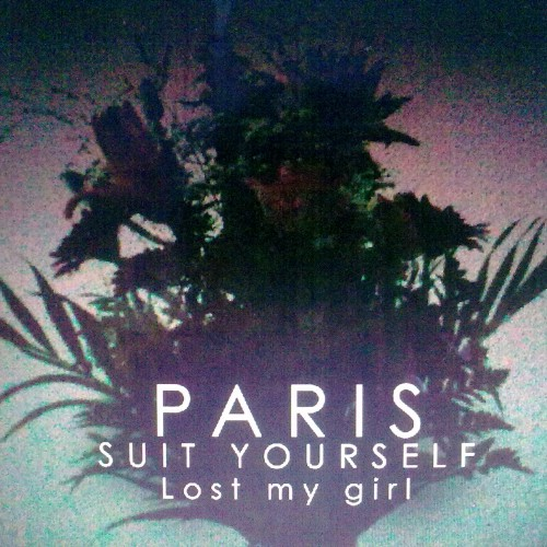 Lost My Girl - Paris Suit Yourself