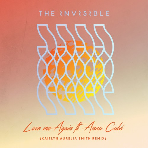 Love Me Again (Kaitlyn Aurelia Smith Remix) -