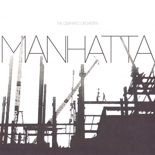 Manhatta - The Cinematic Orchestra