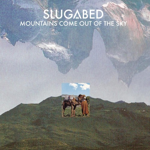 Mountains Come Out Of The Sky - Slugabed