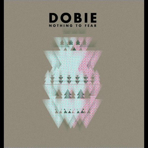 Nothing To Fear - Dobie