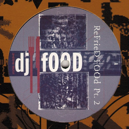 Refried Food (Part 2) - DJ Food