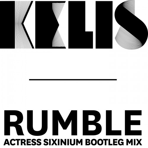 Rumble (Actress Sixinium Bootleg Mix) - Kelis