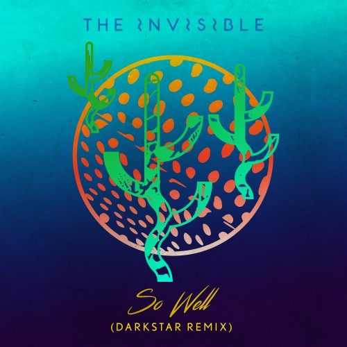 So Well (Darkstar Remix) - The Invisible