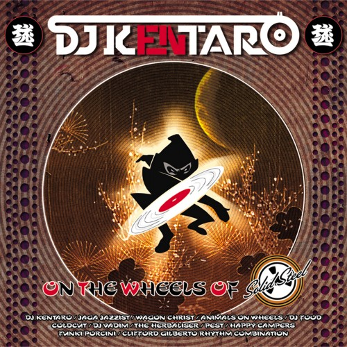 Solid Steel presents DJ Kentaro: 'On The Wheels of Steel' - Various Artists