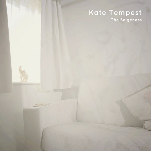 The Beigeness - Kate Tempest