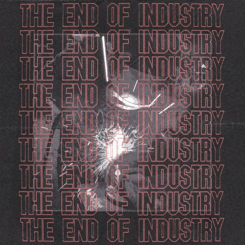 The End Of Industry - Lapalux