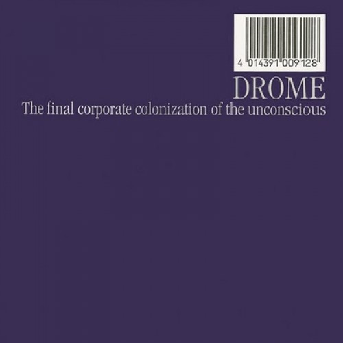 The Final Corporate Colonization of the Unconscious - Drome