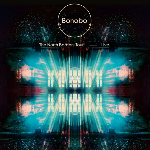 The North Borders Tour. — Live - Bonobo