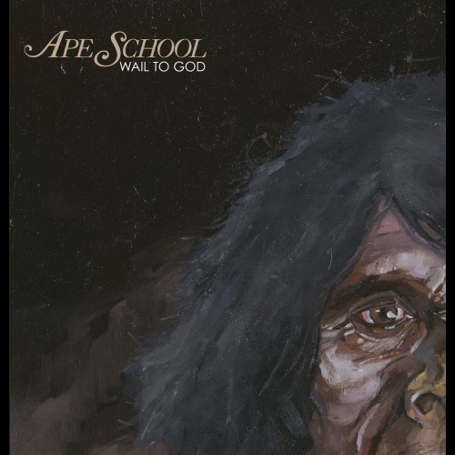 Wail To God - Ape School