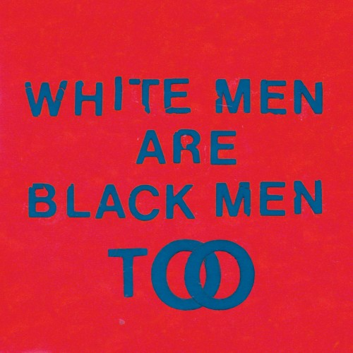 White Men Are Black Men Too -