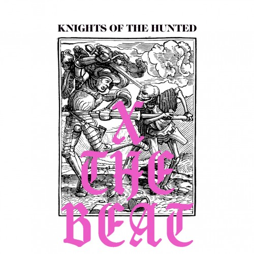 X The Beat - Knights of the Hunted